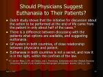 should physicians suggest euthanasia to their patients