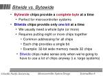 bitwide vs bytewide