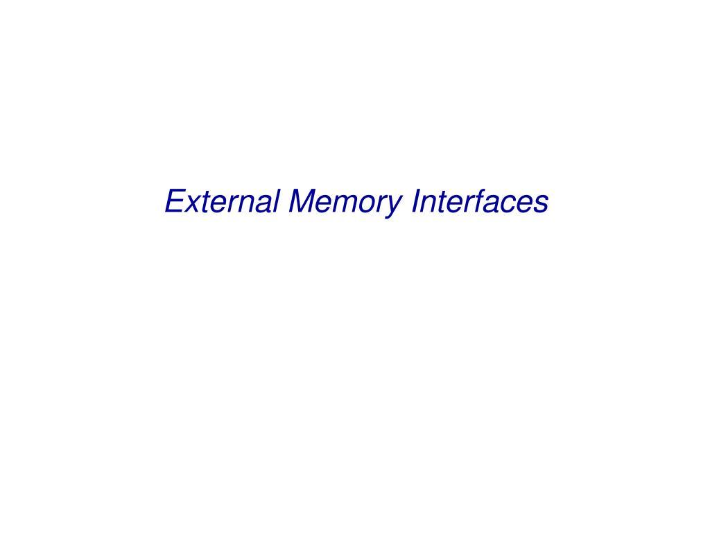 external memory interfaces l.