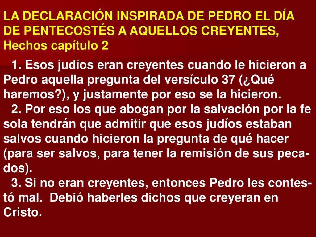 LA DECLARACIÓN INSPIRADA DE PEDRO EL DÍA DE PENTECOSTÉS A AQUELLOS CREYENTES, Hechos capítulo 2