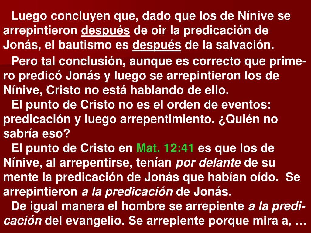 Luego concluyen que, dado que los de Nínive se arrepintieron
