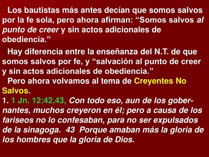 """Los bautistas más antes decían que somos salvos por la fe sola, pero ahora afirman: """"Somos salvo..."""