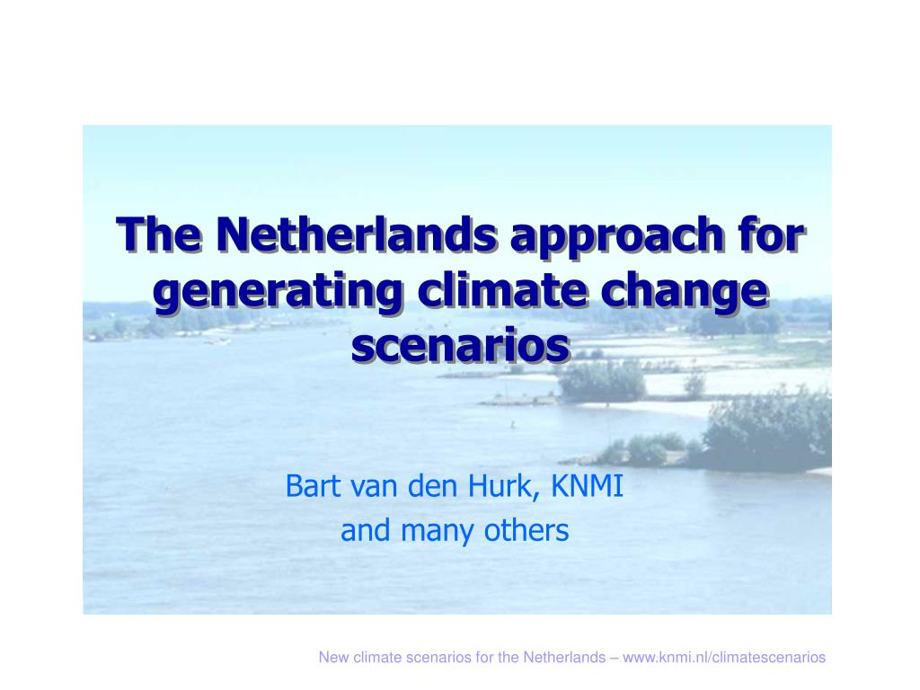 the netherlands approach for generating climate change scenarios l.