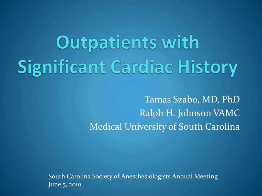outpatients with significant cardiac history l.