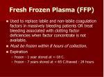 fresh frozen plasma ffp