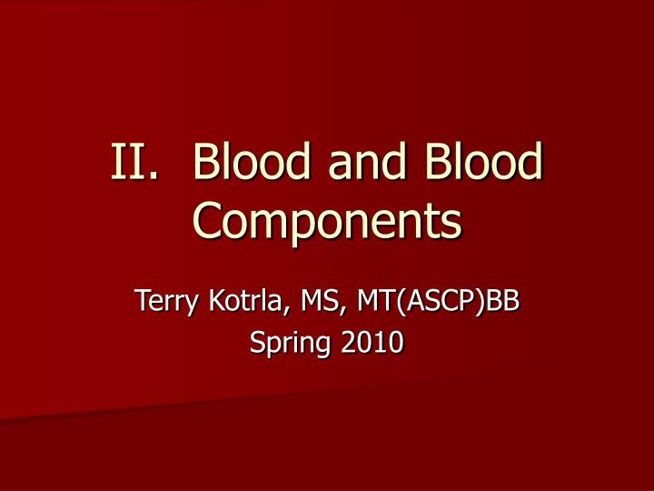 ii blood and blood components n.