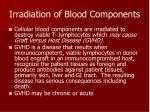 irradiation of blood components55