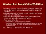 washed red blood cells w rbcs