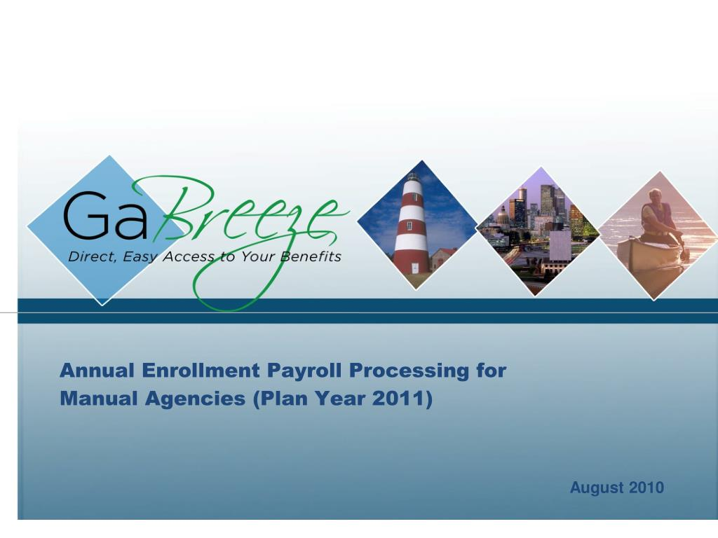 annual enrollment payroll processing for manual agencies plan year 2011 l.