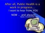 after all public health is a work in progress