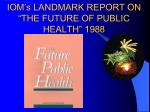 iom s landmark report on the future of public health 198890
