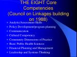 the eight core competencies council on linkages building on 1988