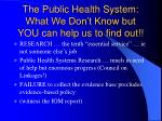the public health system what we don t know but you can help us to find out