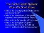 the public health system what we don t know