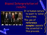 biased interpretation of results