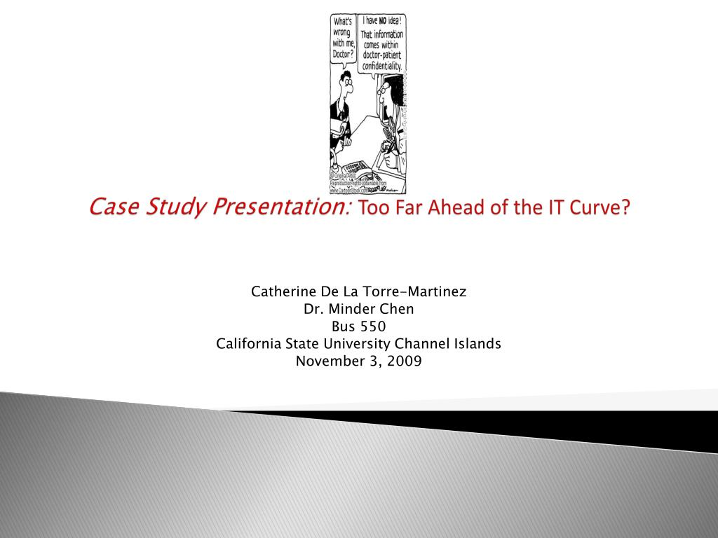 case study presentation too far ahead of the it curve l.