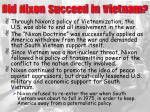 did nixon succeed in vietnam