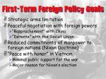 first term foreign policy goals