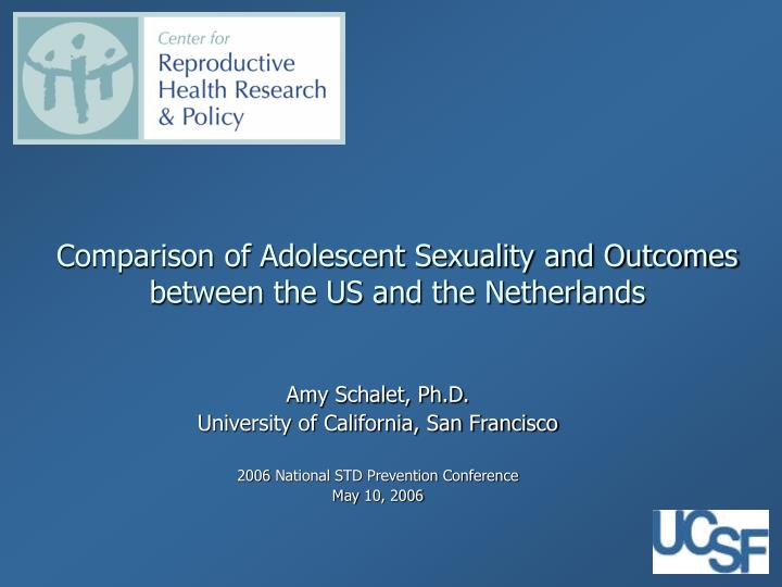 comparison of adolescent sexuality and outcomes between the us and the netherlands n.