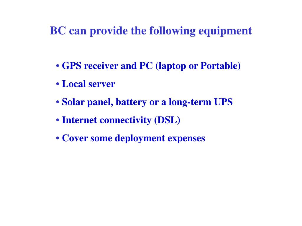 BC can provide the following equipment