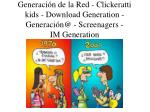 generaci n de la red clickeratti kids download generation generaci n@ screenagers im generation