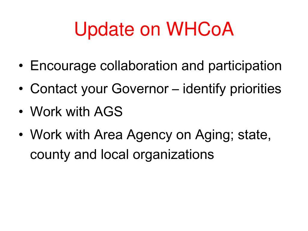 Update on WHCoA