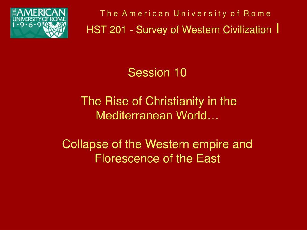 t h e a m e r i c a n u n i v e r s i t y o f r o m e hst 201 survey of western civilization i l.