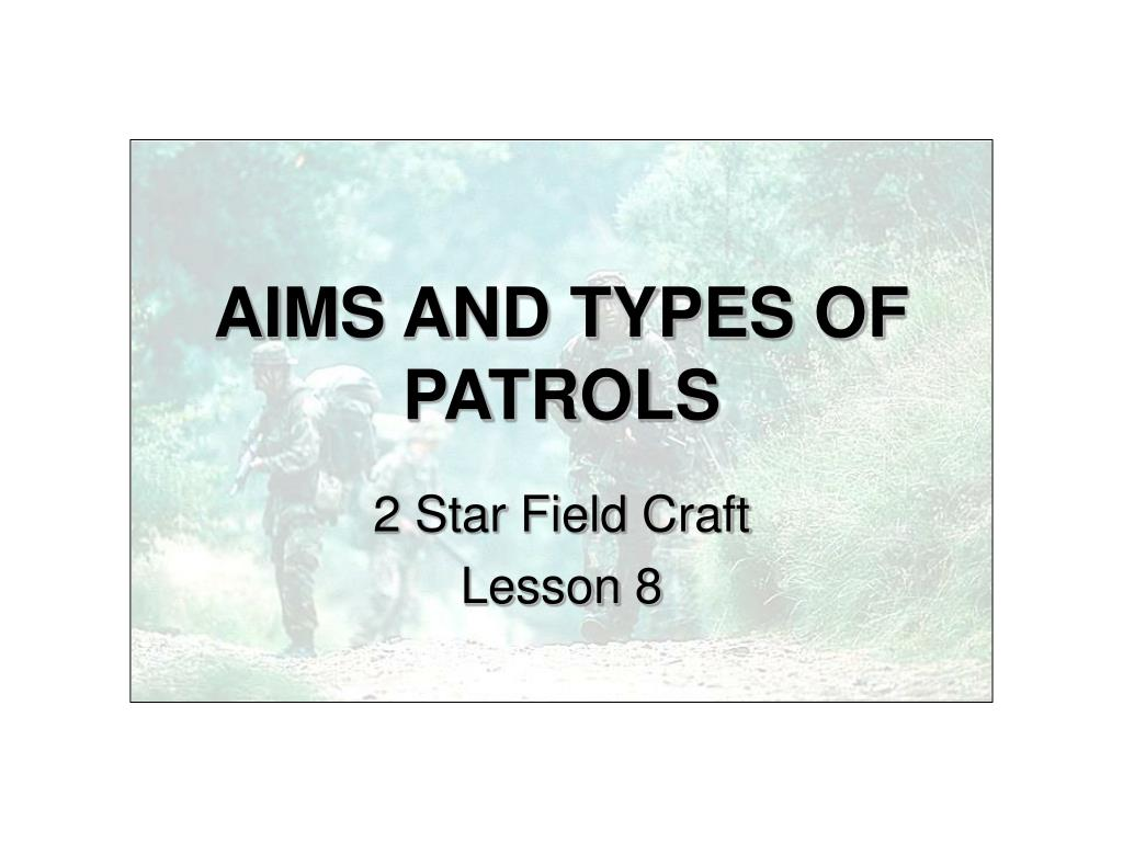 aims and types of patrols l.