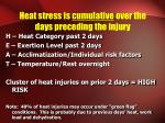 heat stress is cumulative over the days preceding the injury