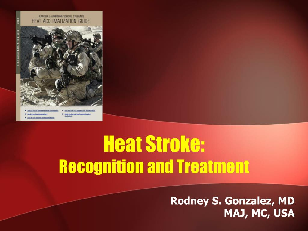 heat stroke recognition and treatment l.