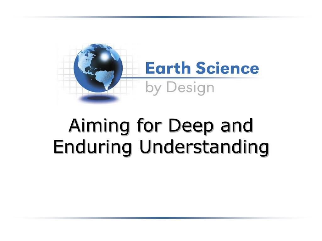 aiming for deep and enduring understanding l.