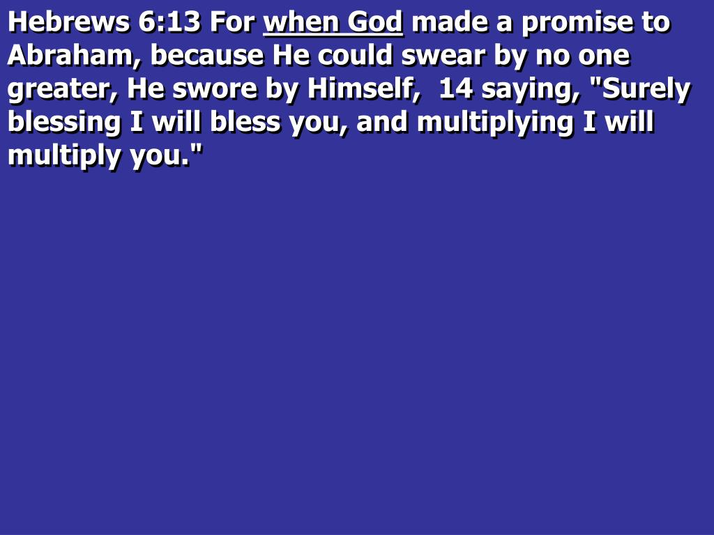 Hebrews 6:13 For