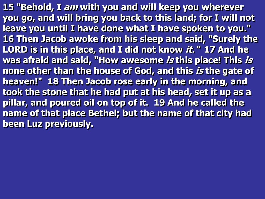"""15 """"Behold, I"""