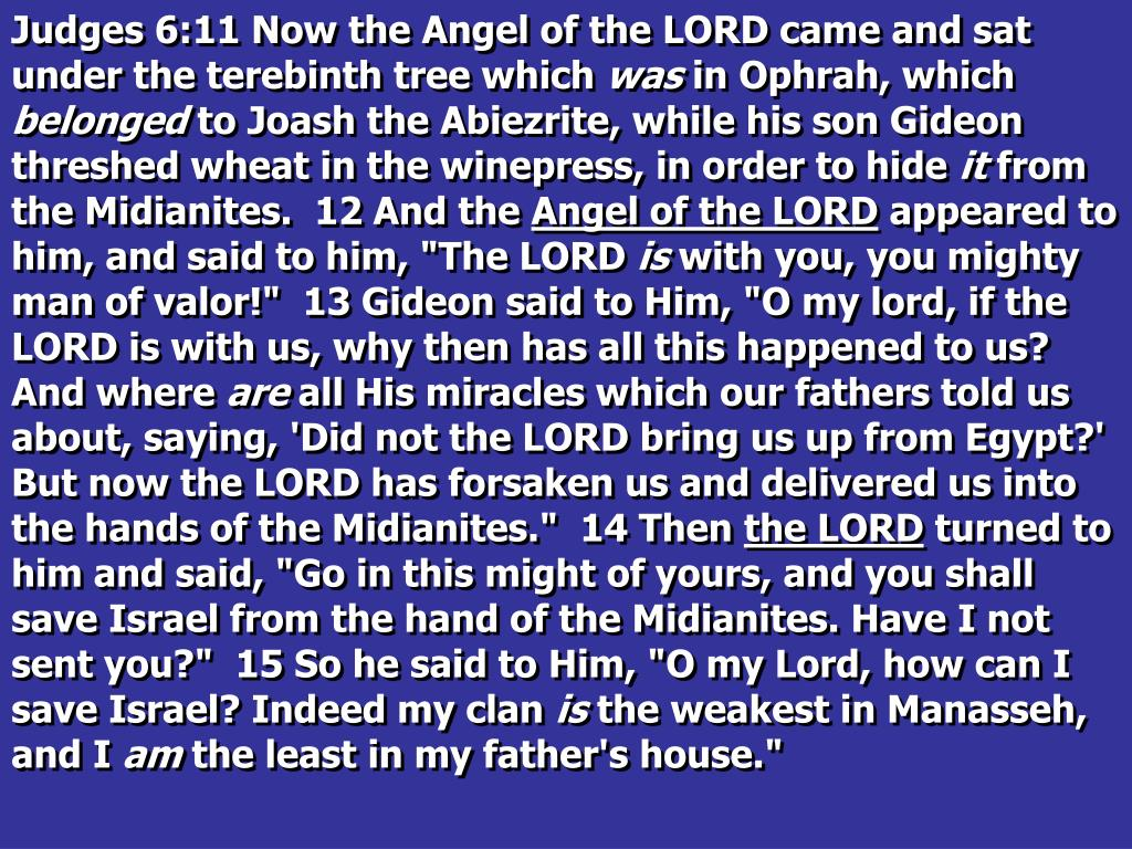 Judges 6:11 Now the Angel of the LORD came and sat under the terebinth tree which