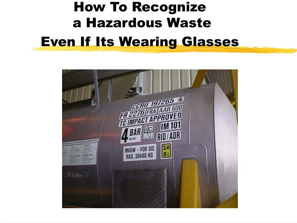 how to recognize a hazardous waste even if its wearing glasses l.