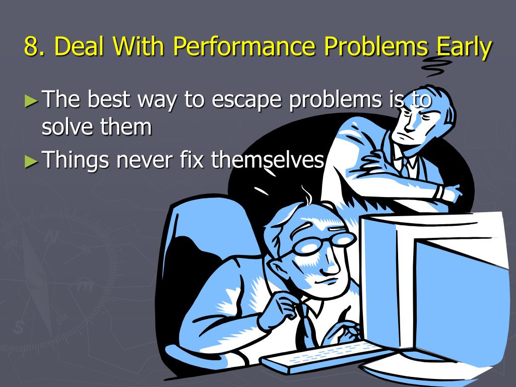 8. Deal With Performance Problems Early