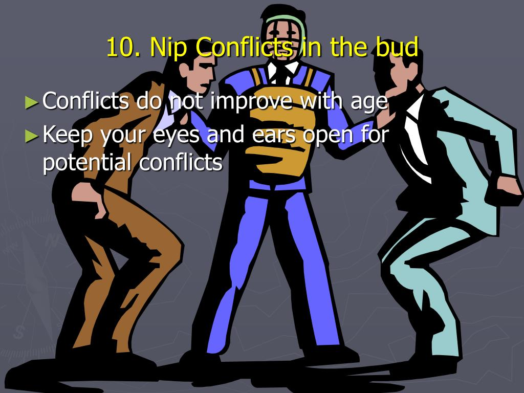 10. Nip Conflicts in the bud