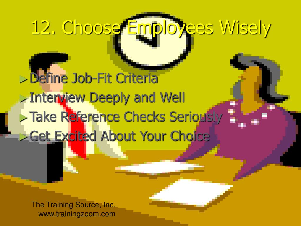 12. Choose Employees Wisely
