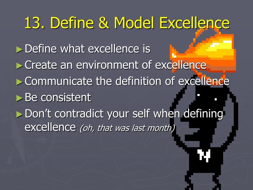 13. Define & Model Excellence