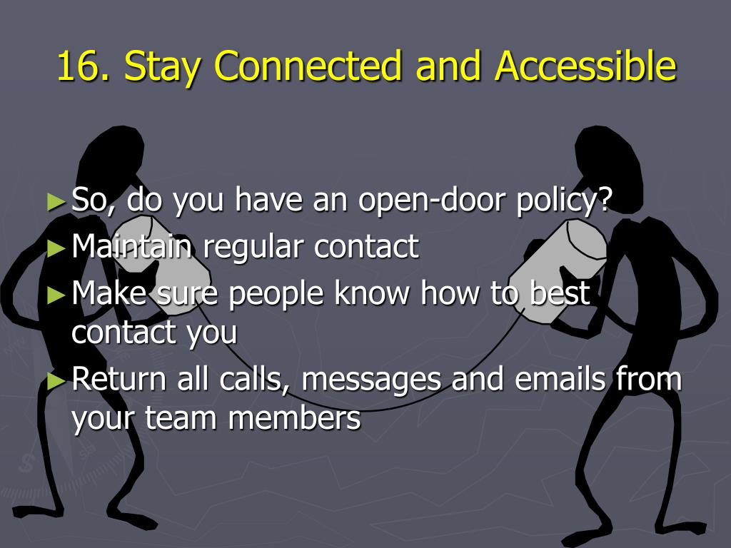 16. Stay Connected and Accessible