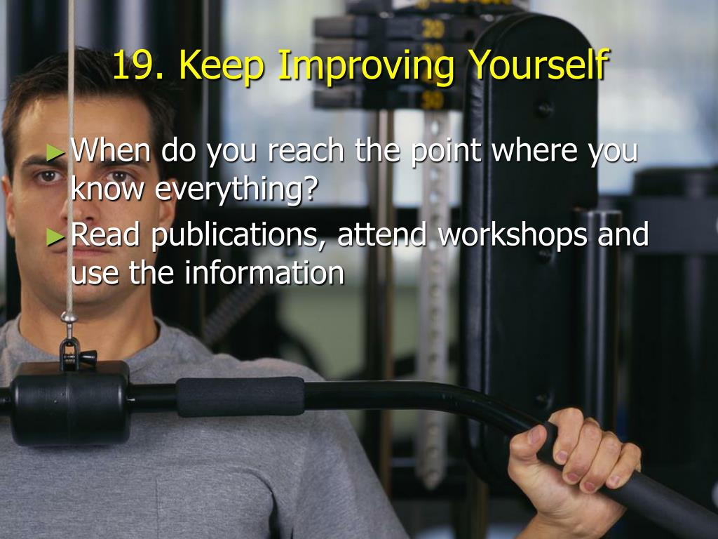 19. Keep Improving Yourself