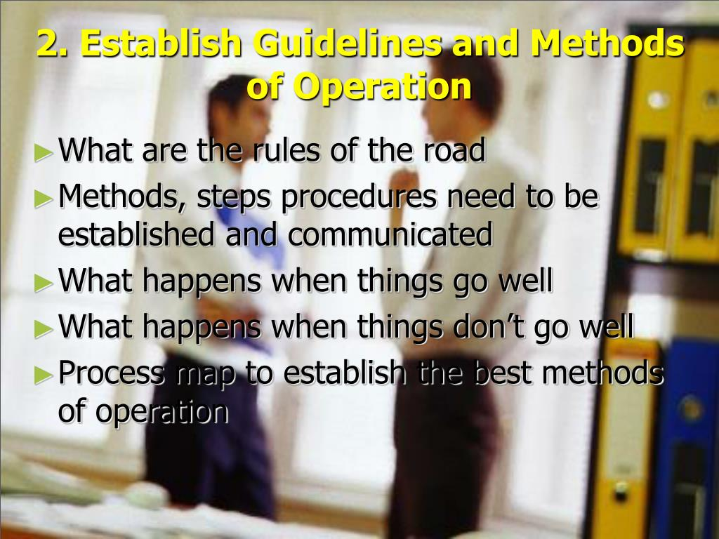 2. Establish Guidelines and Methods of Operation
