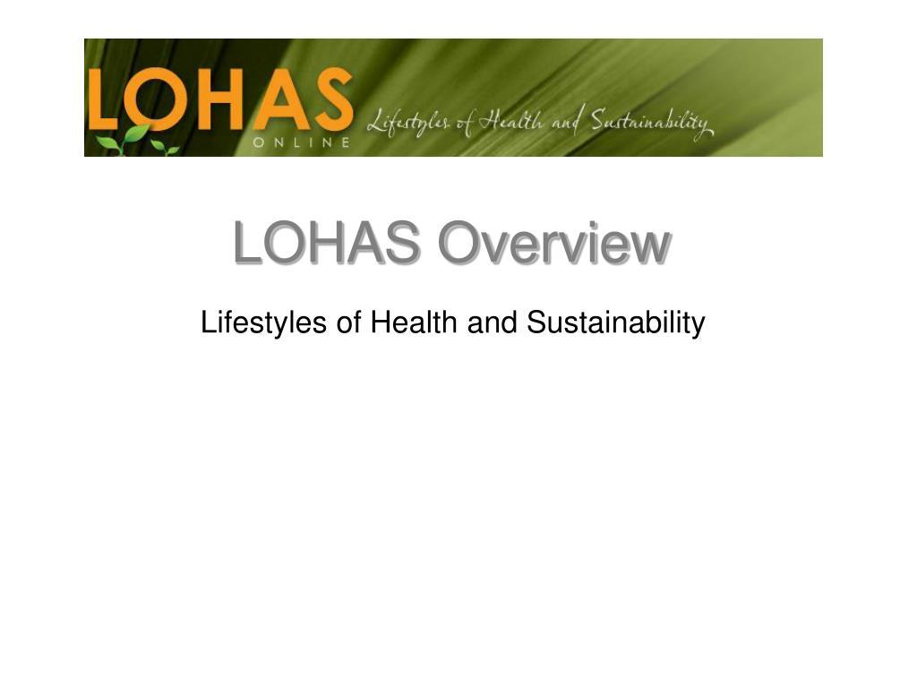 lohas overview l.