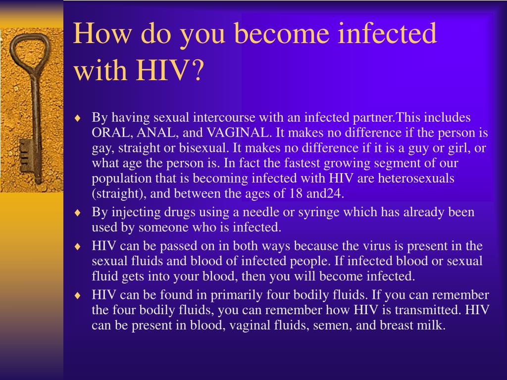 How do you become infected with HIV?