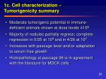 1c cell characterization tumorigenicity summary