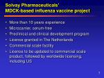 solvay pharmaceuticals mdck based influenza vaccine project