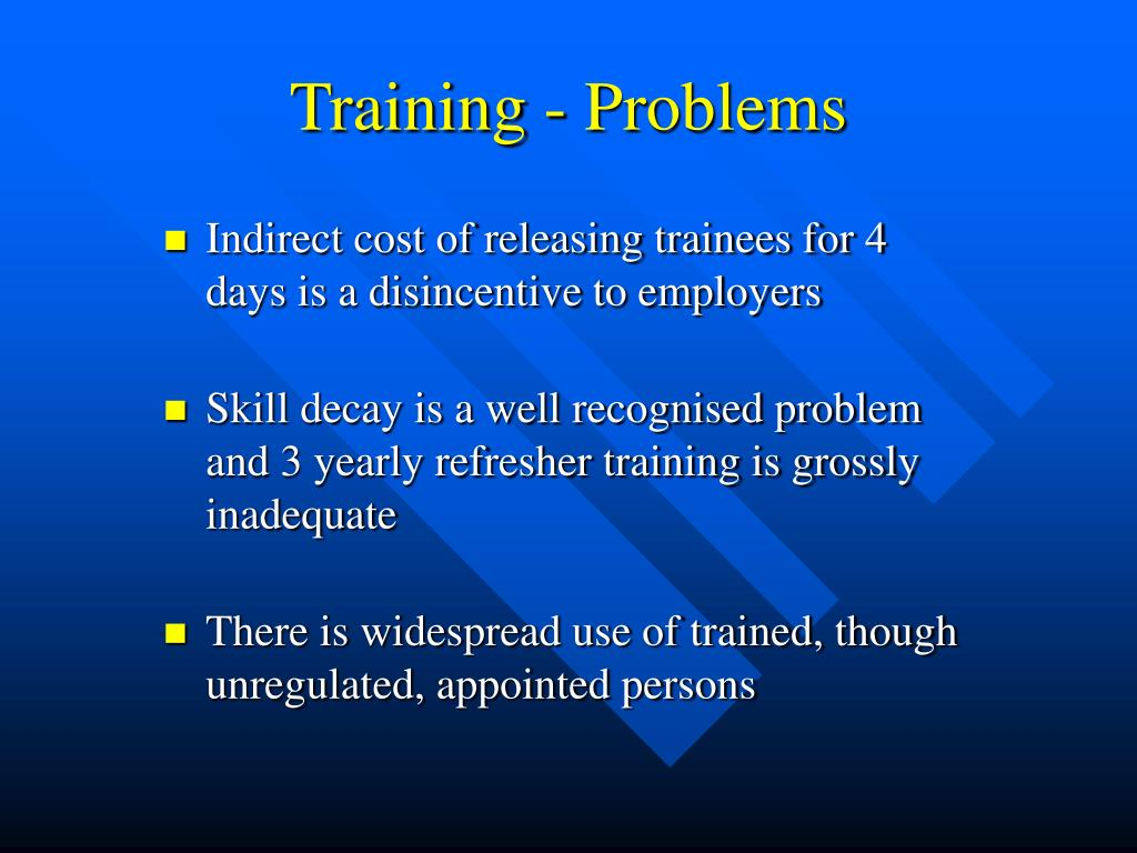 Training - Problems