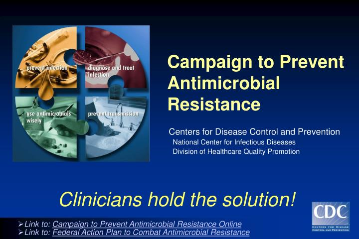 campaign to prevent antimicrobial resistance n.