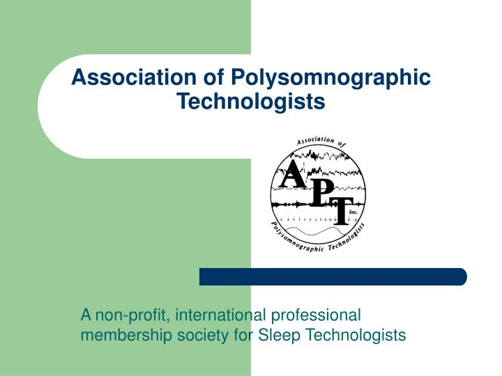 association of polysomnographic technologists n.