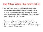 take action to find chat rooms online